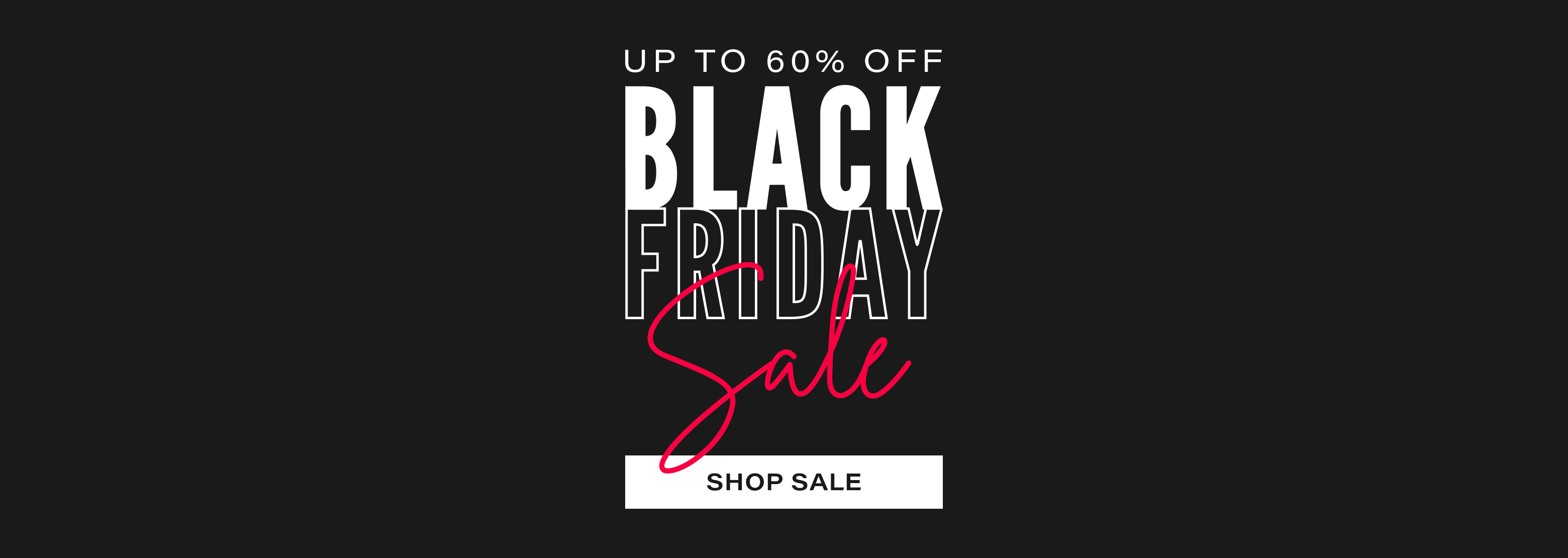 Black Friday Sale - up to 60% off everything